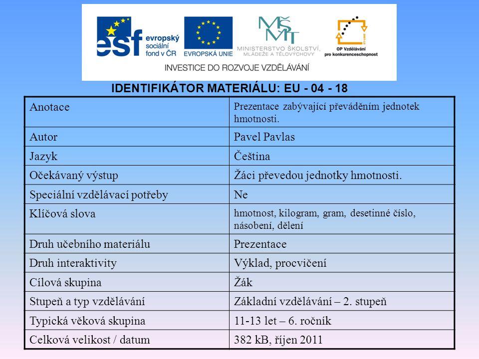 IDENTIFIKÁTOR MATERIÁLU: EU - 04 - 18