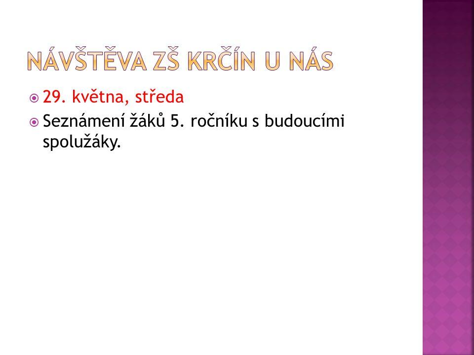 Návštěva ZŠ Krčín u nás 29. května, středa
