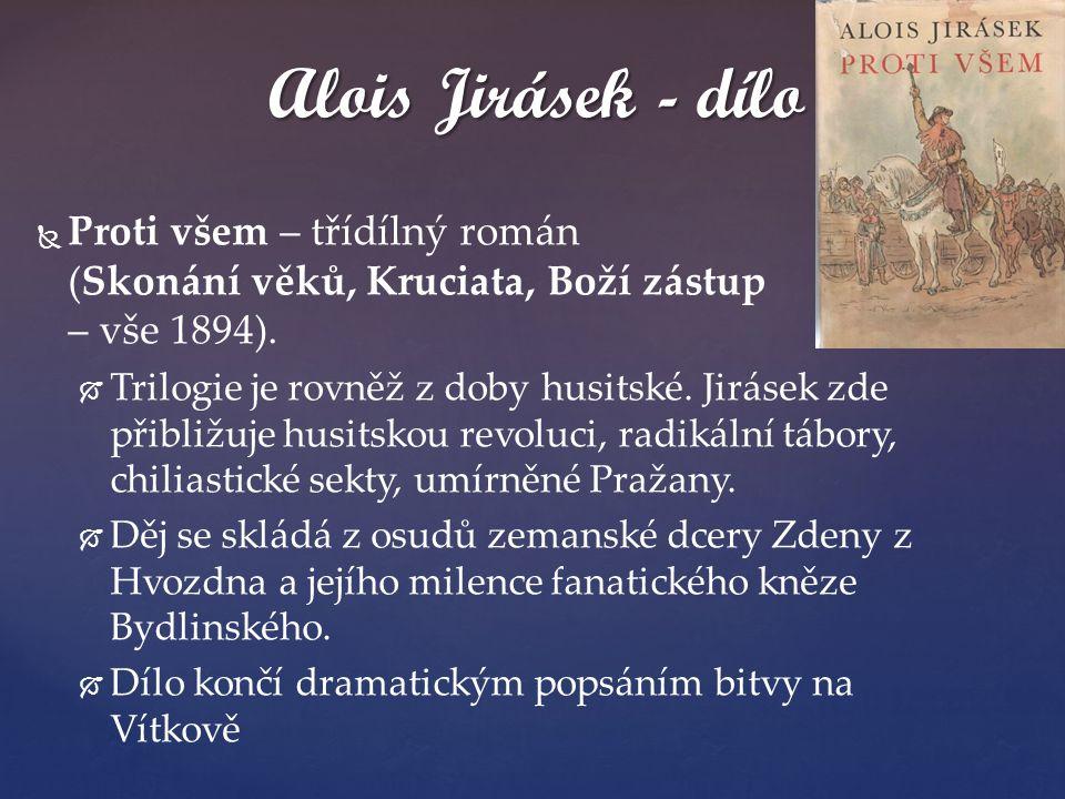 Alois Jirásek - dílo Proti všem – třídílný román (Skonání věků, Kruciata, Boží zástup – vše 1894).