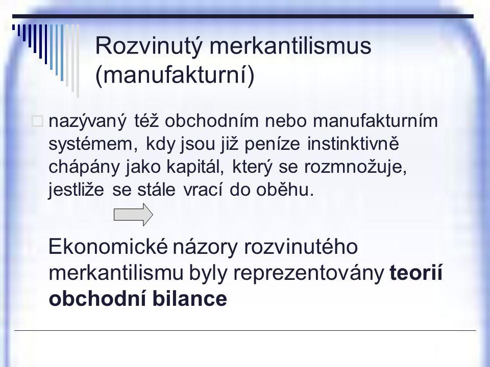 Rozvinutý merkantilismus (manufakturní)