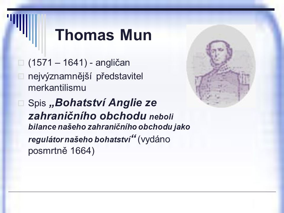 Thomas Mun (1571 – 1641) - angličan