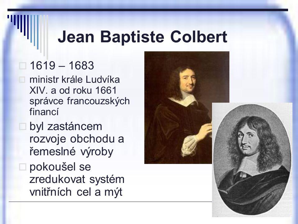 Jean Baptiste Colbert 1619 – 1683