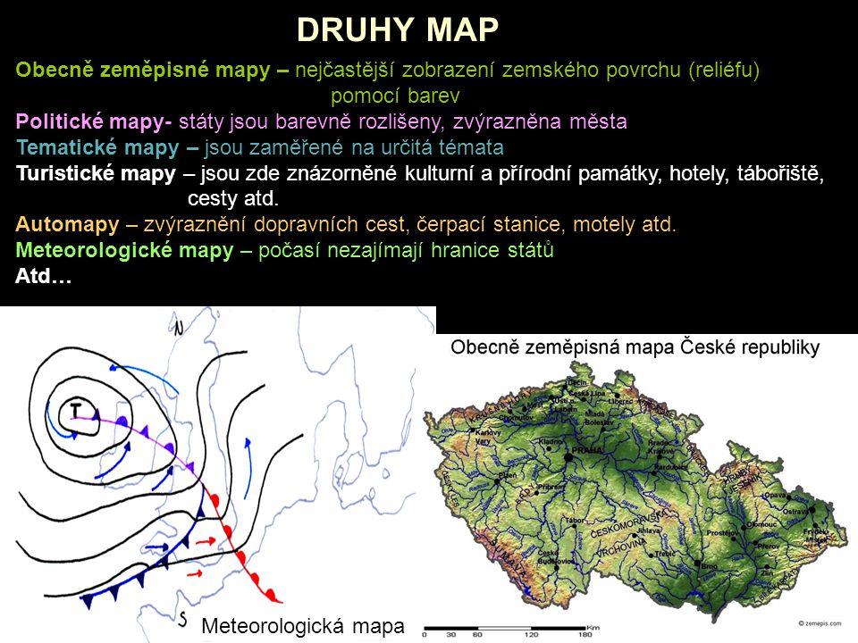 DRUHY MAP Obecně zeměpisné mapy – nejčastější zobrazení zemského povrchu (reliéfu) pomocí barev.