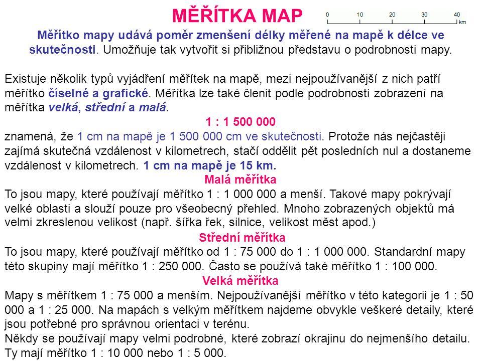 Měřítko mapy udává poměr zmenšení délky měřené na mapě k délce ve