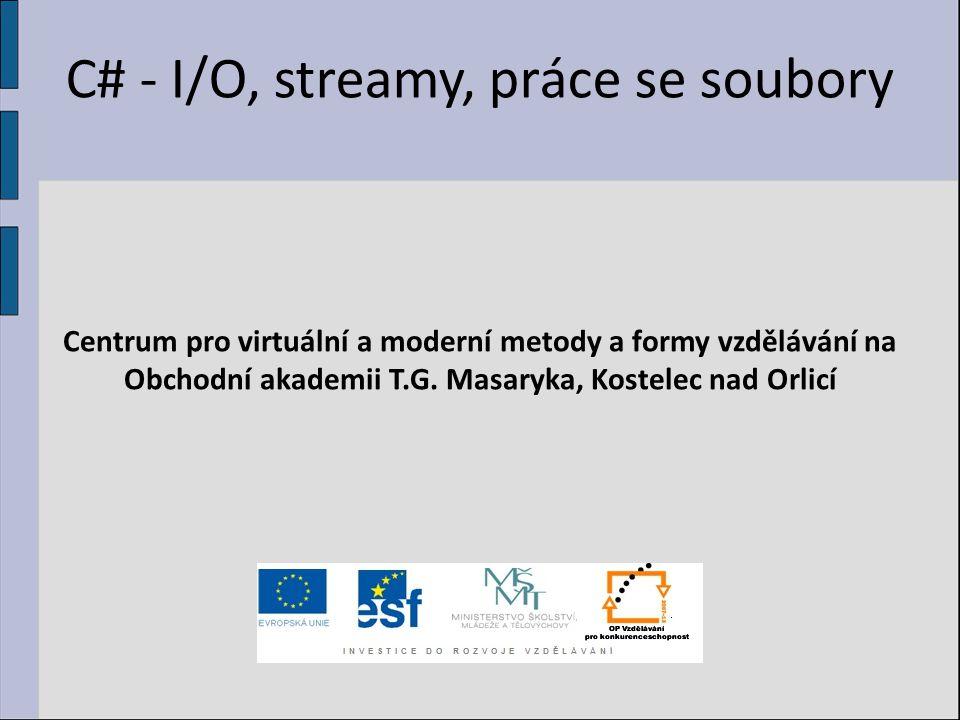 C# - I/O, streamy, práce se soubory