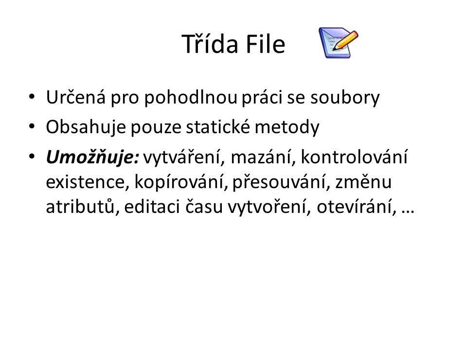 Třída File Určená pro pohodlnou práci se soubory