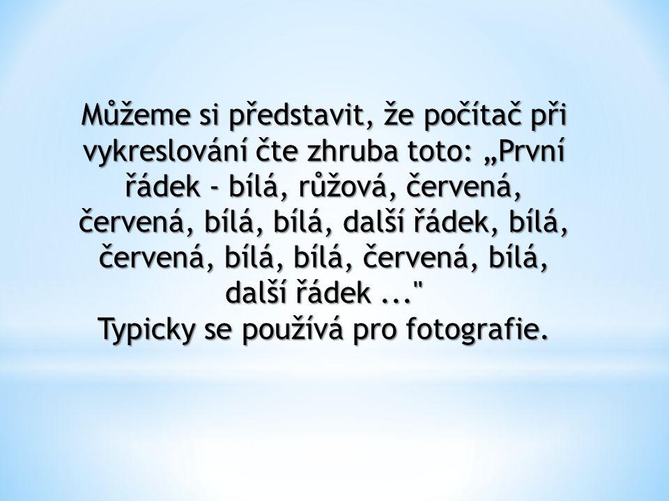 Typicky se používá pro fotografie.