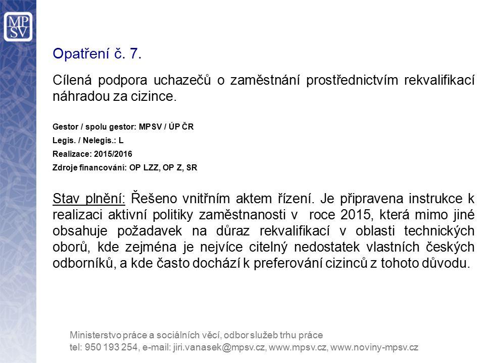 Opatření č. 7. Cílená podpora uchazečů o zaměstnání prostřednictvím rekvalifikací náhradou za cizince.