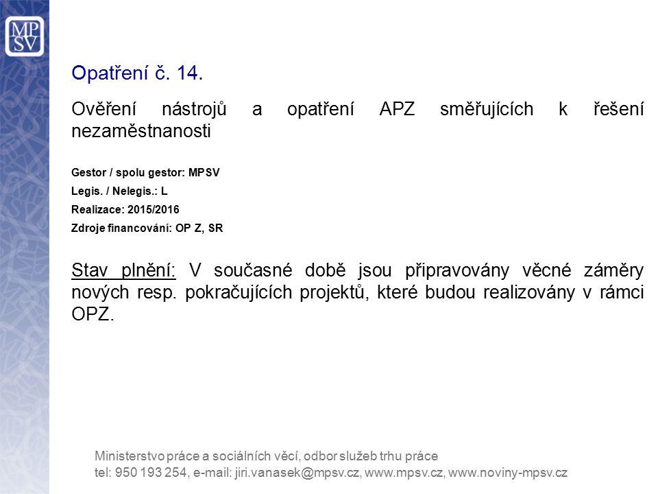 Opatření č. 14. Ověření nástrojů a opatření APZ směřujících k řešení nezaměstnanosti. Gestor / spolu gestor: MPSV.
