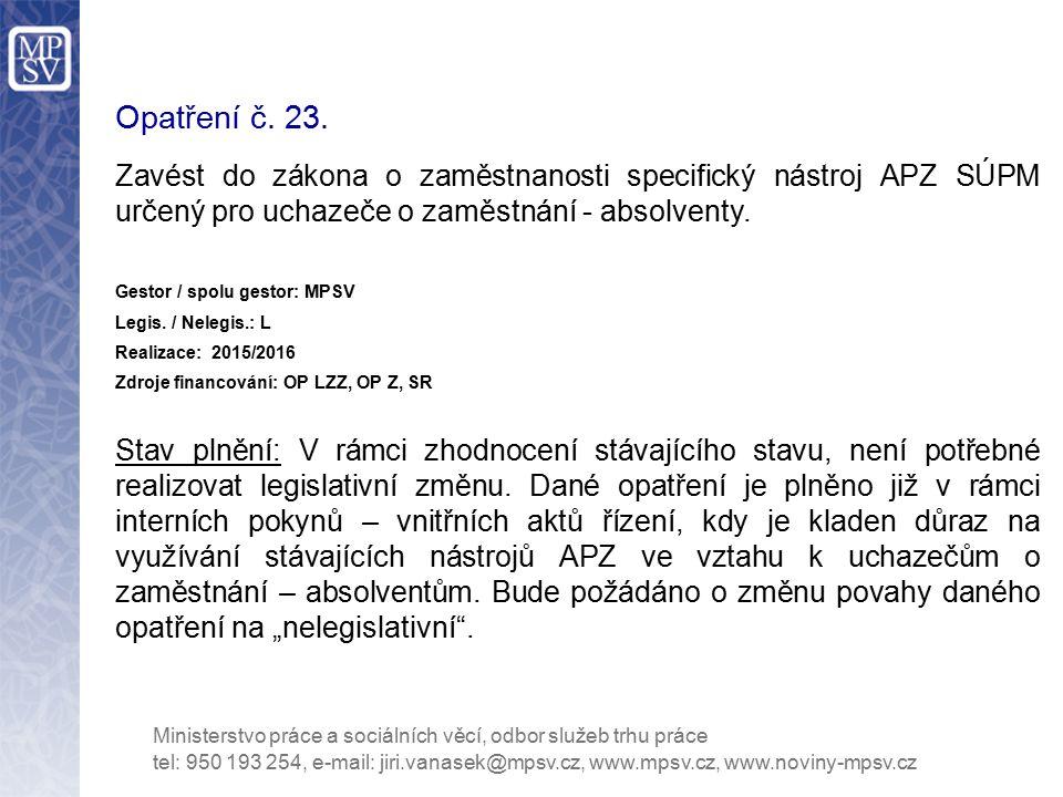 Opatření č. 23. Zavést do zákona o zaměstnanosti specifický nástroj APZ SÚPM určený pro uchazeče o zaměstnání - absolventy.