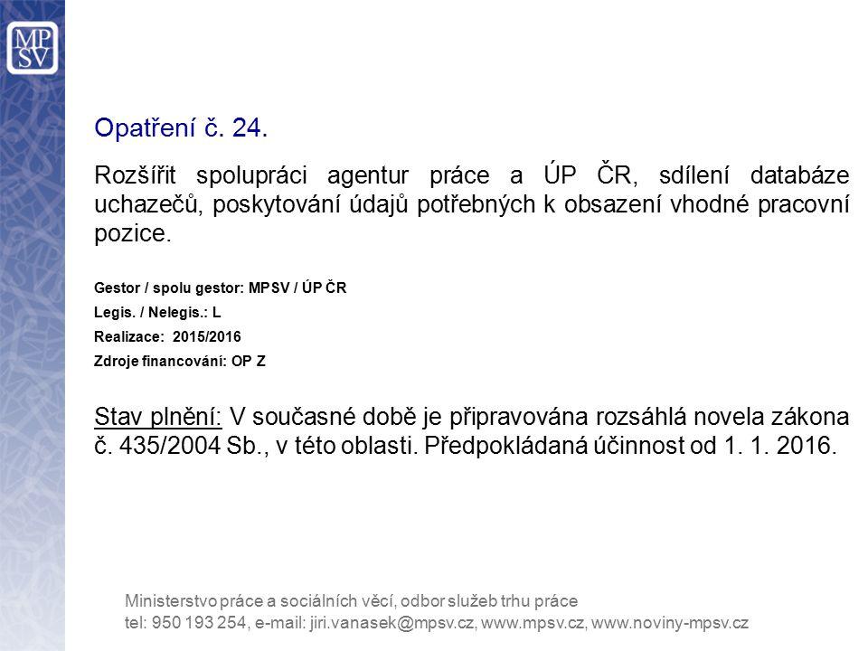 Opatření č. 24. Rozšířit spolupráci agentur práce a ÚP ČR, sdílení databáze uchazečů, poskytování údajů potřebných k obsazení vhodné pracovní pozice.