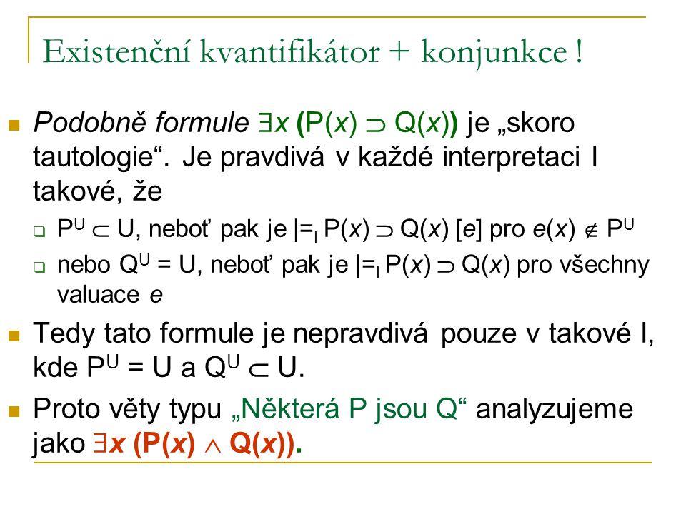 Existenční kvantifikátor + konjunkce !