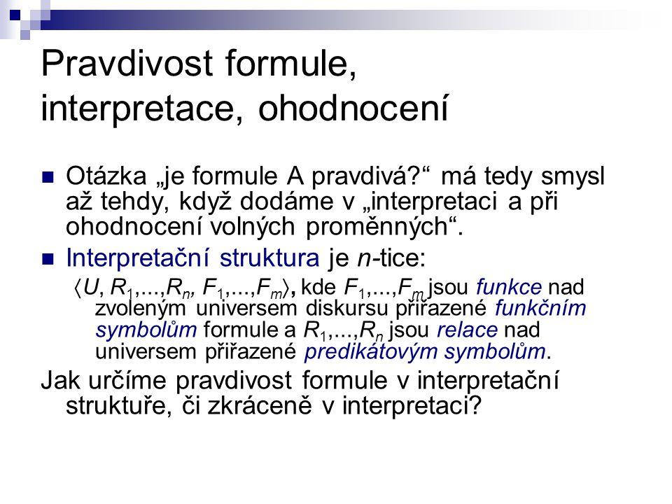 Pravdivost formule, interpretace, ohodnocení