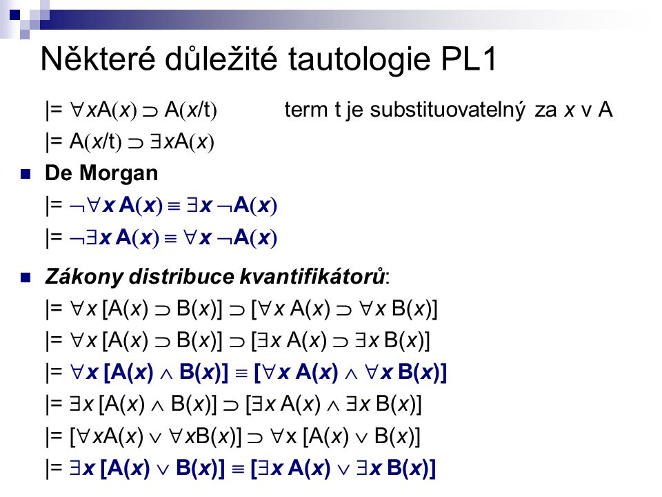 Některé důležité tautologie PL1