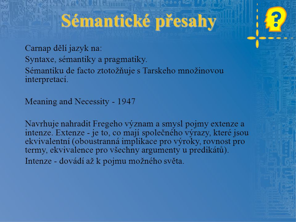 Sémantické přesahy Carnap dělí jazyk na: