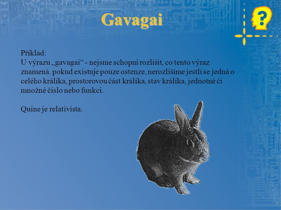 Gavagai Příklad: