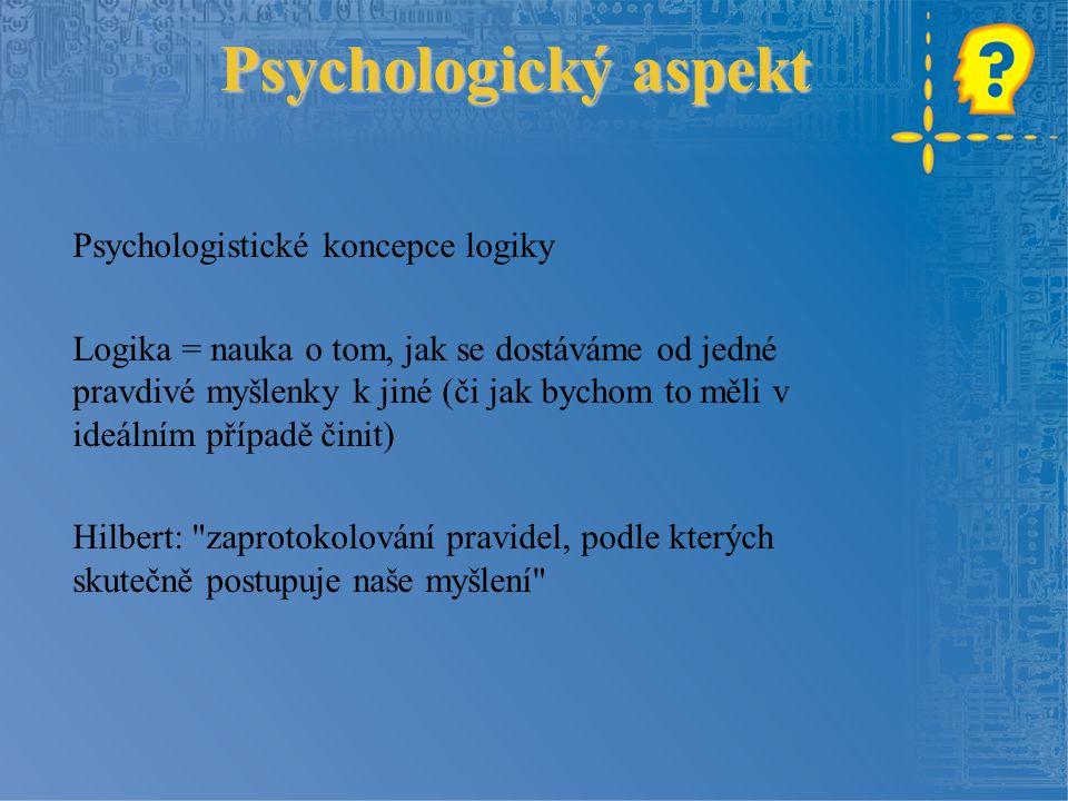 Psychologický aspekt Psychologistické koncepce logiky