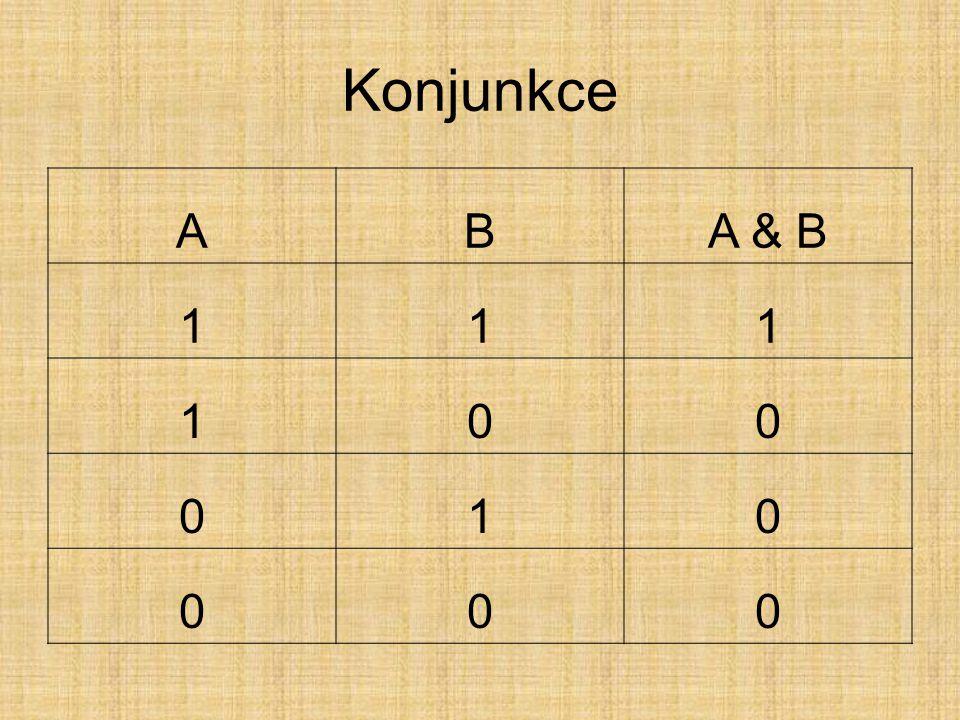 Konjunkce A B A & B 1