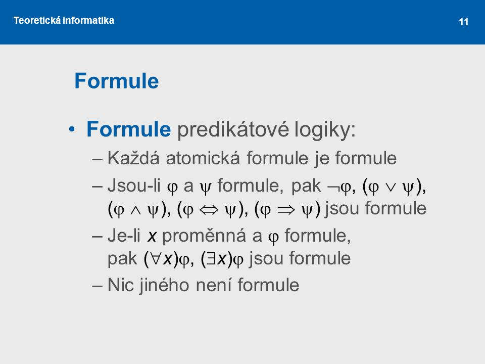 Formule predikátové logiky: