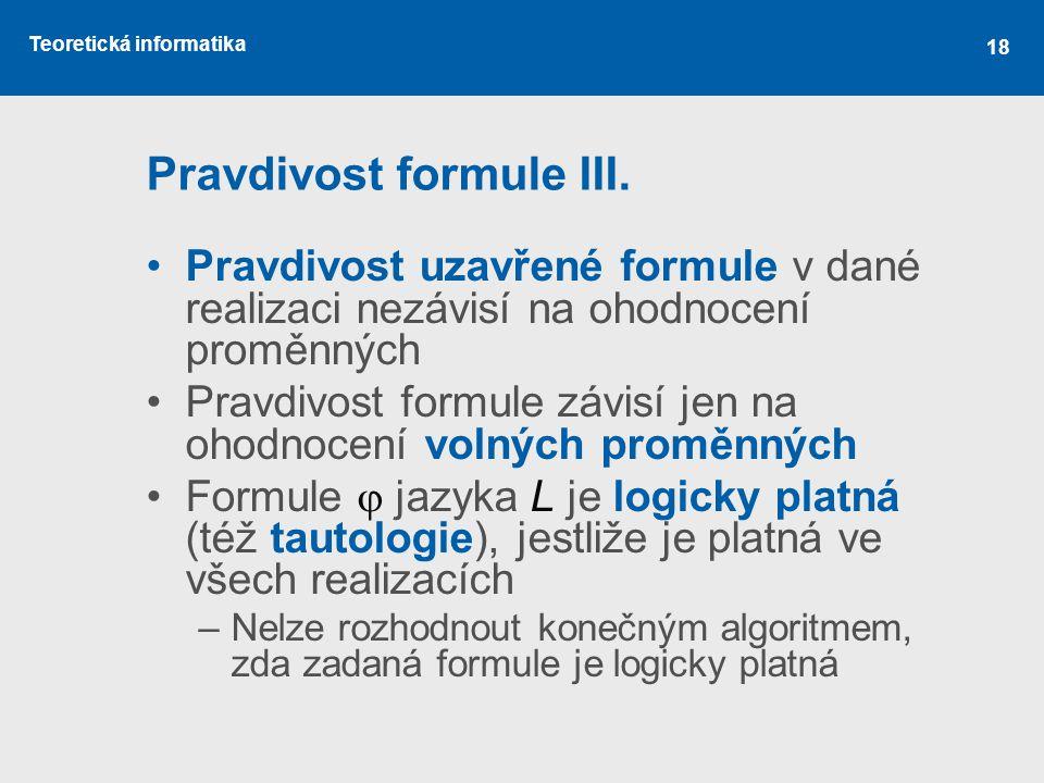 Pravdivost formule III.