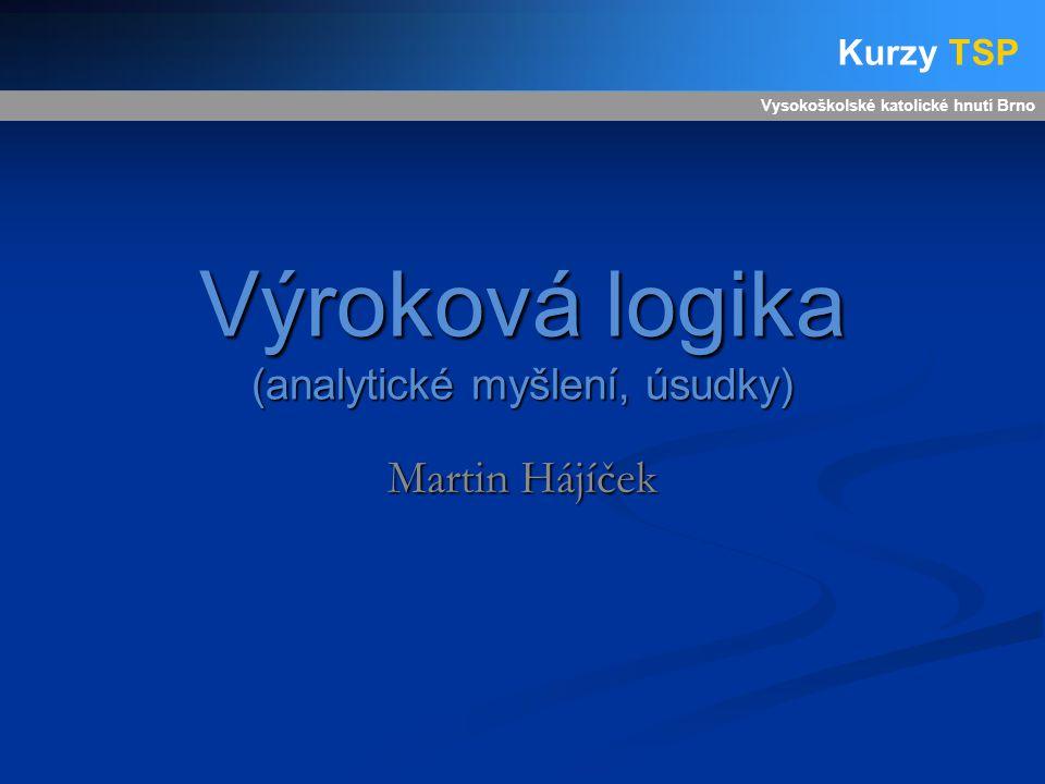 Výroková logika (analytické myšlení, úsudky)