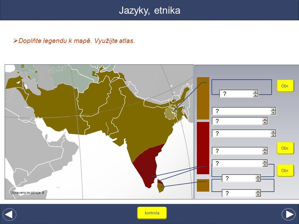 Jazyky, etnika Doplňte legendu k mapě. Využijte atlas. + Obr.