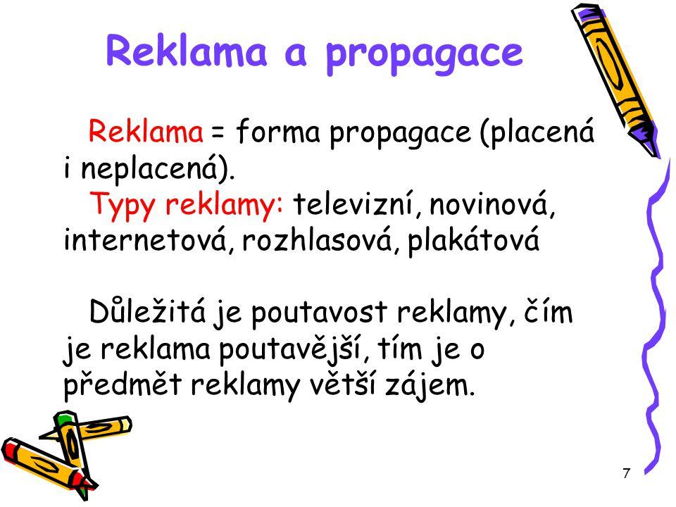Reklama a propagace Reklama = forma propagace (placená i neplacená).