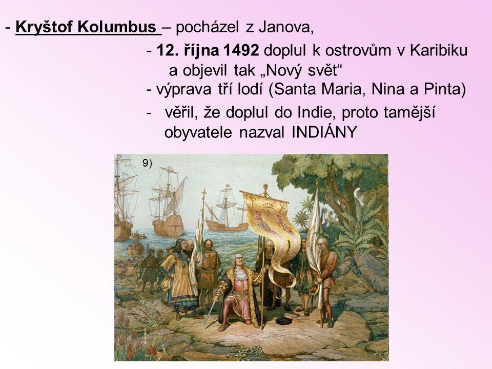Kryštof Kolumbus – pocházel z Janova,