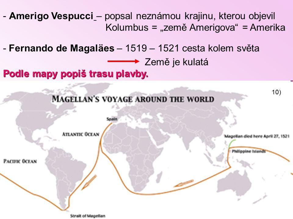 Amerigo Vespucci – popsal neznámou krajinu, kterou objevil