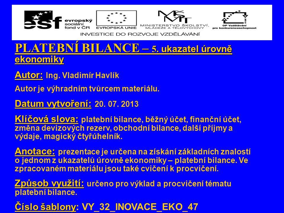 PLATEBNÍ BILANCE – 5. ukazatel úrovně ekonomiky