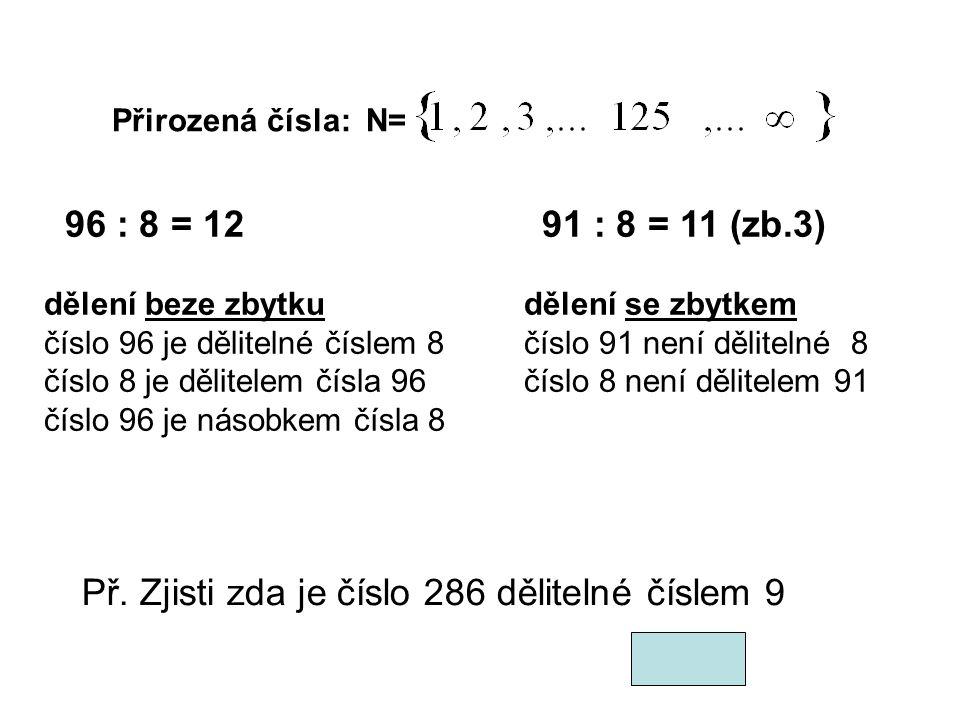Př. Zjisti zda je číslo 286 dělitelné číslem 9 NE