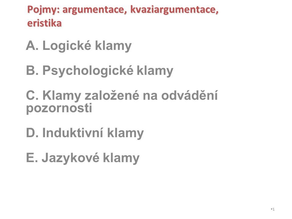 A. Logické klamy