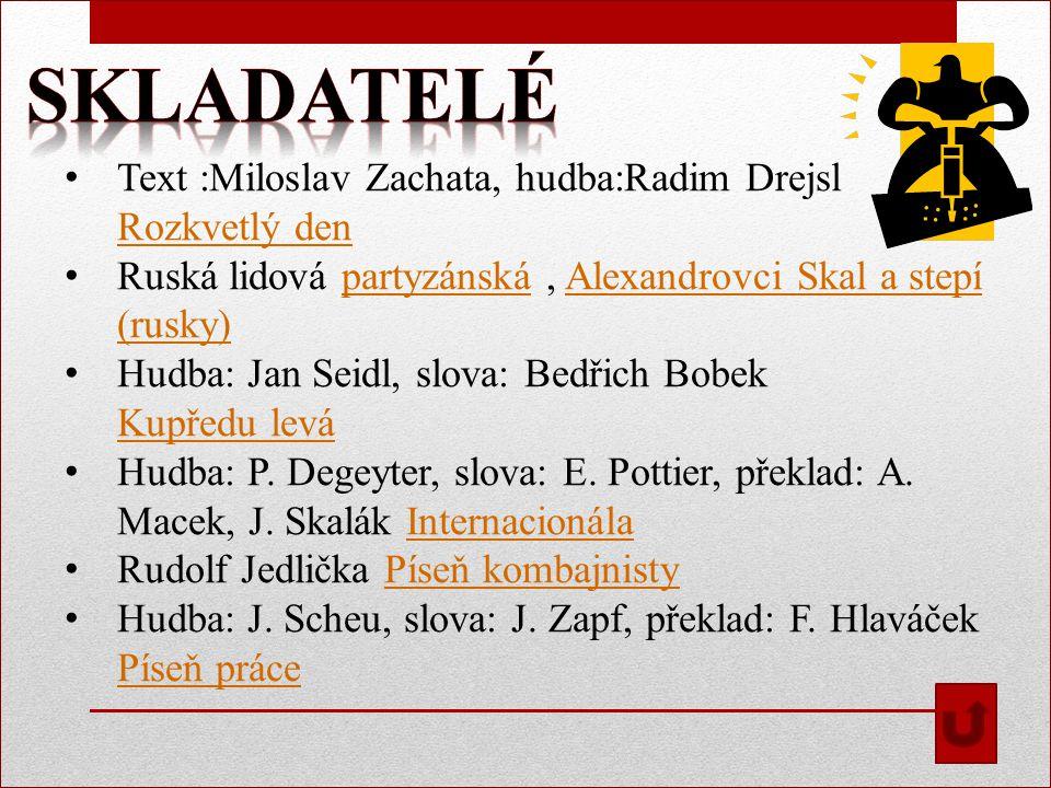 skladatelé Text :Miloslav Zachata, hudba:Radim Drejsl Rozkvetlý den