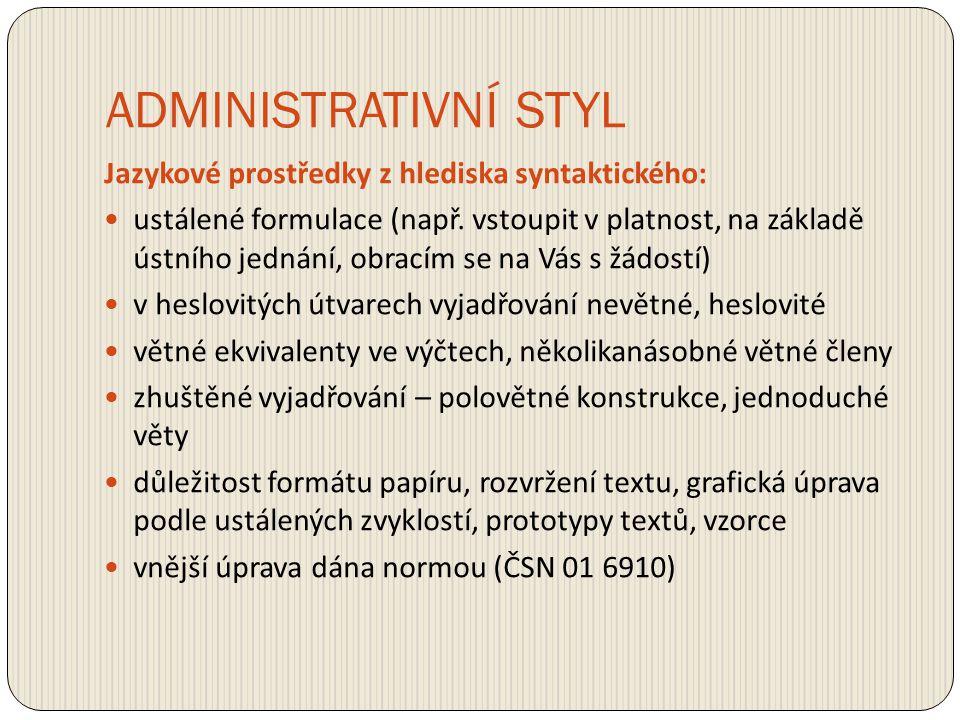 ADMINISTRATIVNÍ STYL Jazykové prostředky z hlediska syntaktického: