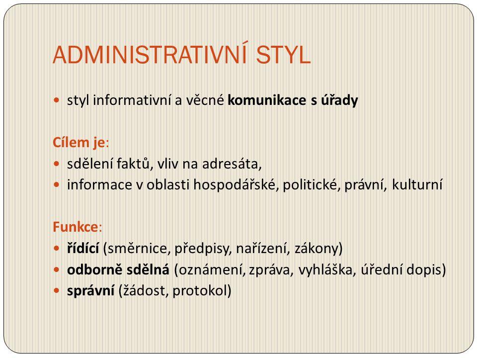 ADMINISTRATIVNÍ STYL styl informativní a věcné komunikace s úřady