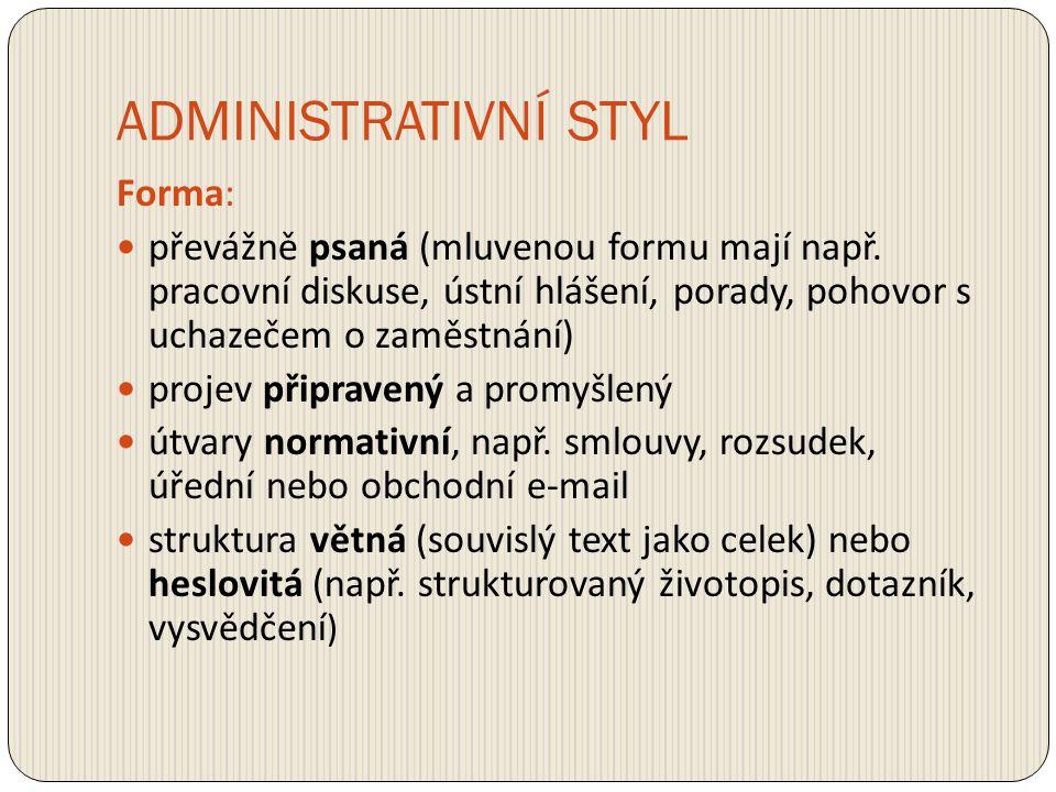 ADMINISTRATIVNÍ STYL Forma: