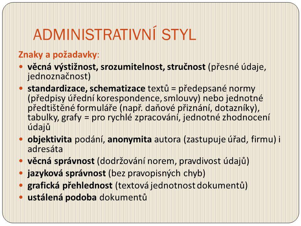 ADMINISTRATIVNÍ STYL Znaky a požadavky: