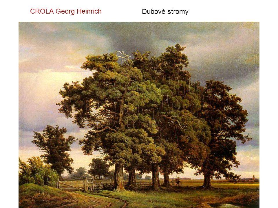 CROLA Georg Heinrich Dubové stromy