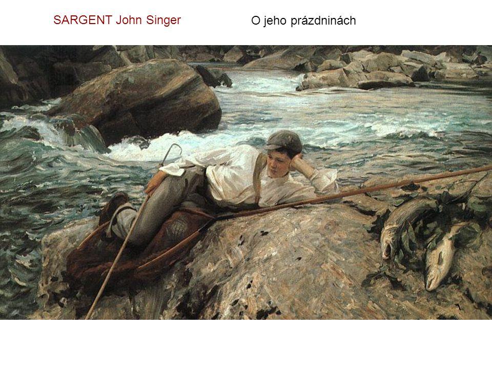 SARGENT John Singer O jeho prázdninách
