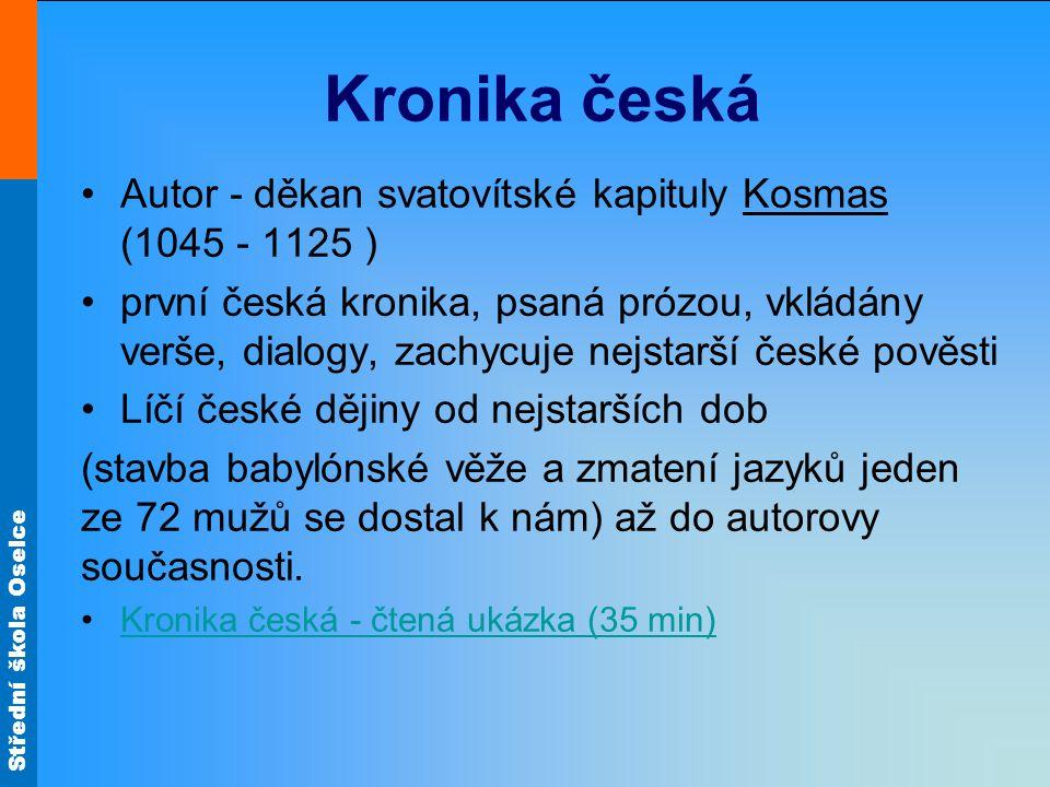 Kronika česká Autor - děkan svatovítské kapituly Kosmas (1045 - 1125 )