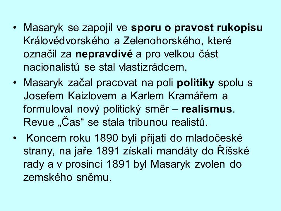 Masaryk se zapojil ve sporu o pravost rukopisu Královédvorského a Zelenohorského, které označil za nepravdivé a pro velkou část nacionalistů se stal vlastizrádcem.