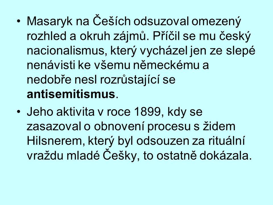 Masaryk na Češích odsuzoval omezený rozhled a okruh zájmů