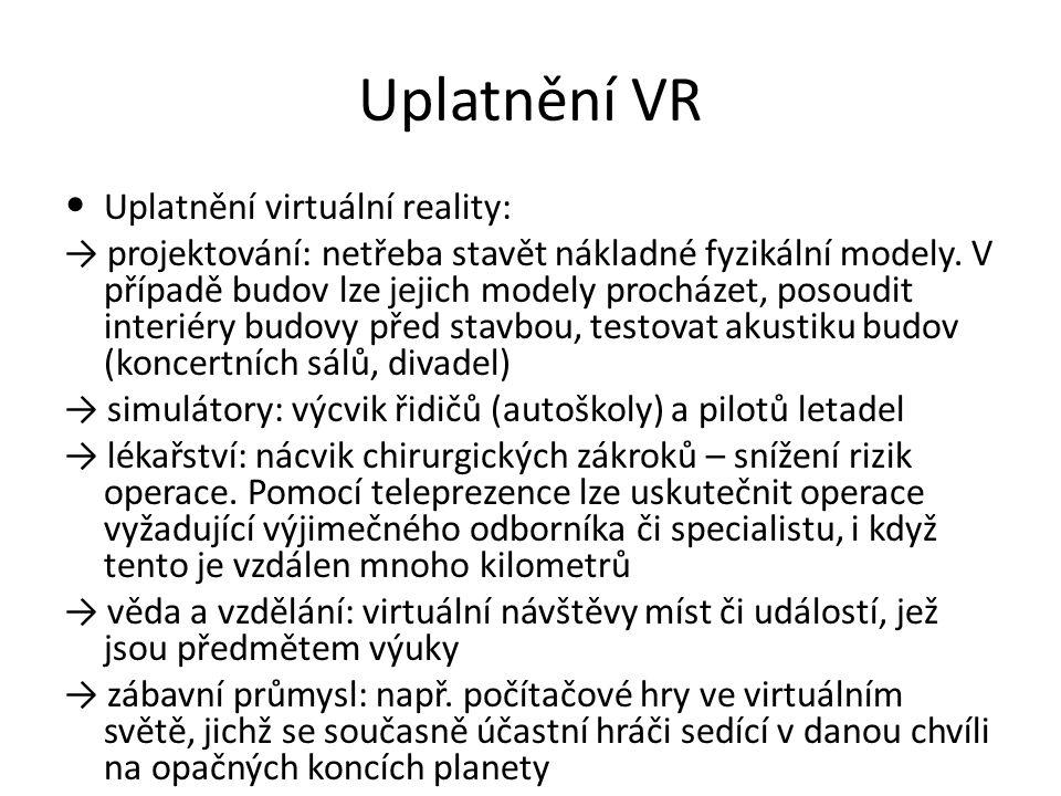 Uplatnění VR Uplatnění virtuální reality: