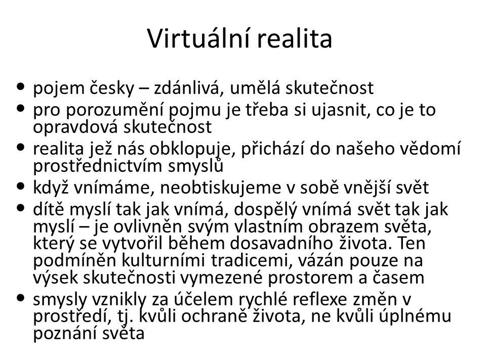 Virtuální realita pojem česky – zdánlivá, umělá skutečnost