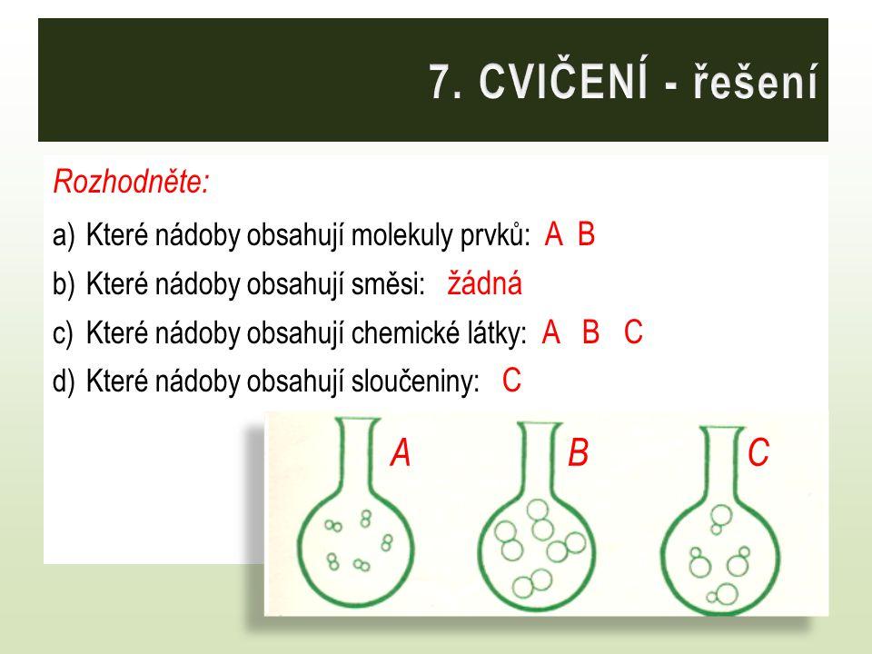 7. CVIČENÍ - řešení A B C Rozhodněte: