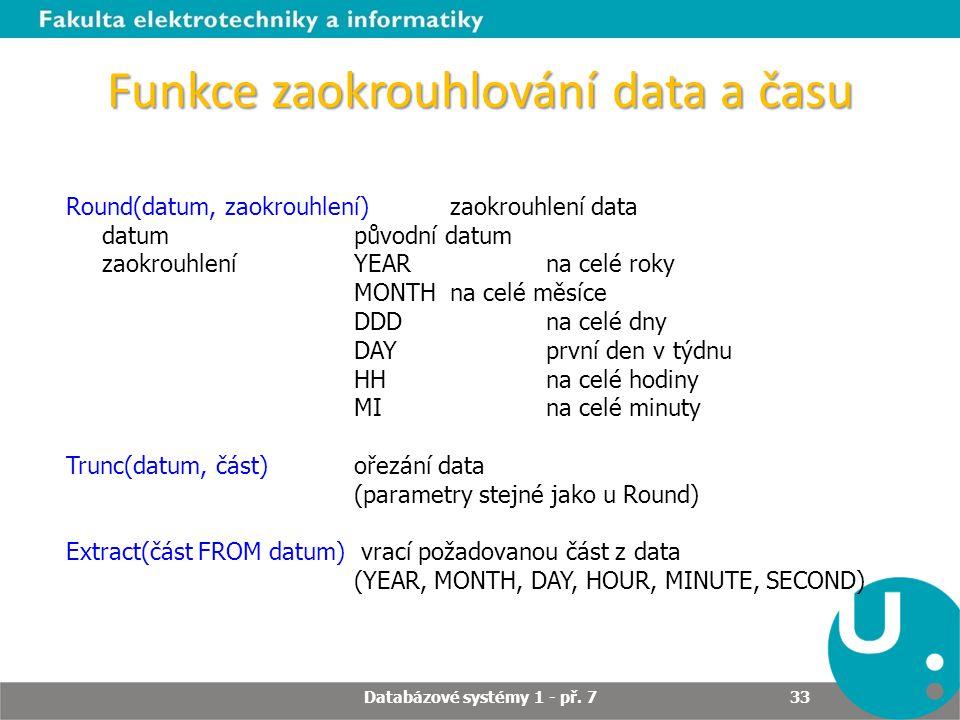 Funkce zaokrouhlování data a času