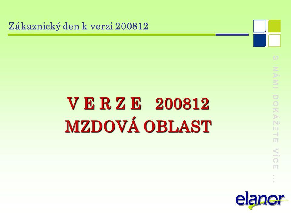 V E R Z E 200812 MZDOVÁ OBLAST Zákaznický den k verzi 200812
