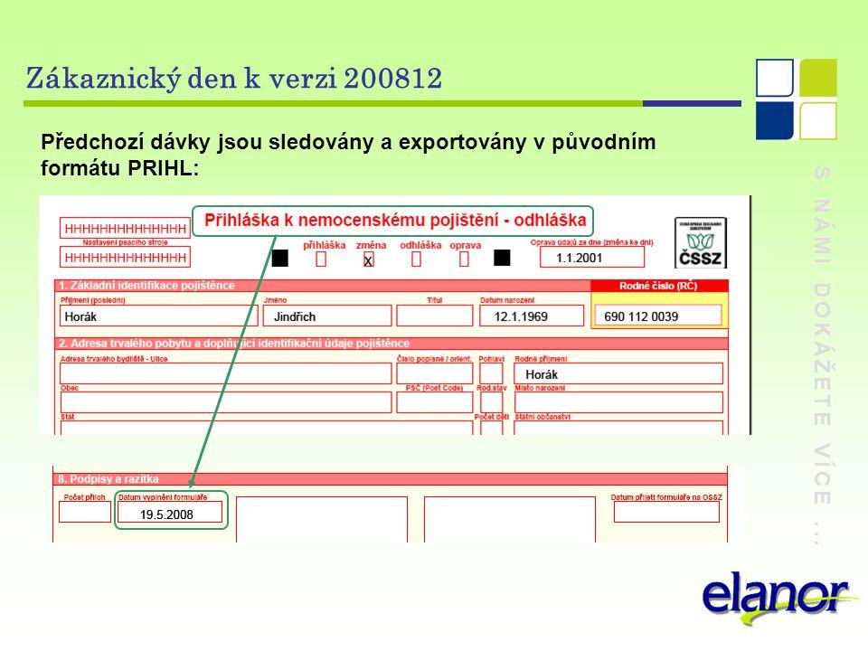 Zákaznický den k verzi 200812 Předchozí dávky jsou sledovány a exportovány v původním formátu PRIHL: