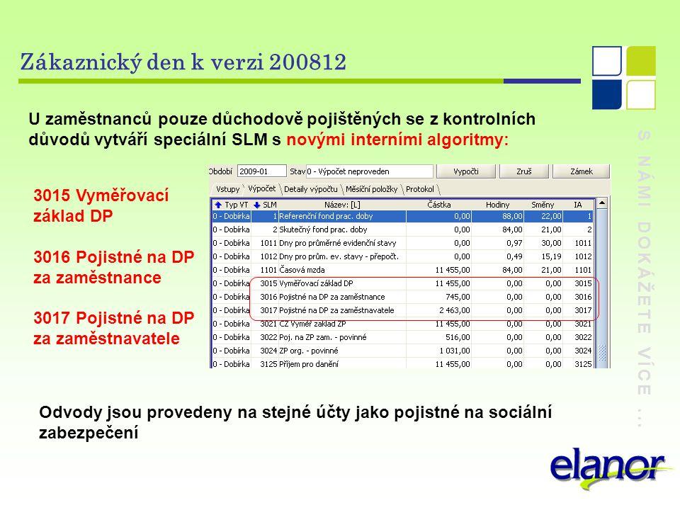 Zákaznický den k verzi 200812 U zaměstnanců pouze důchodově pojištěných se z kontrolních důvodů vytváří speciální SLM s novými interními algoritmy: