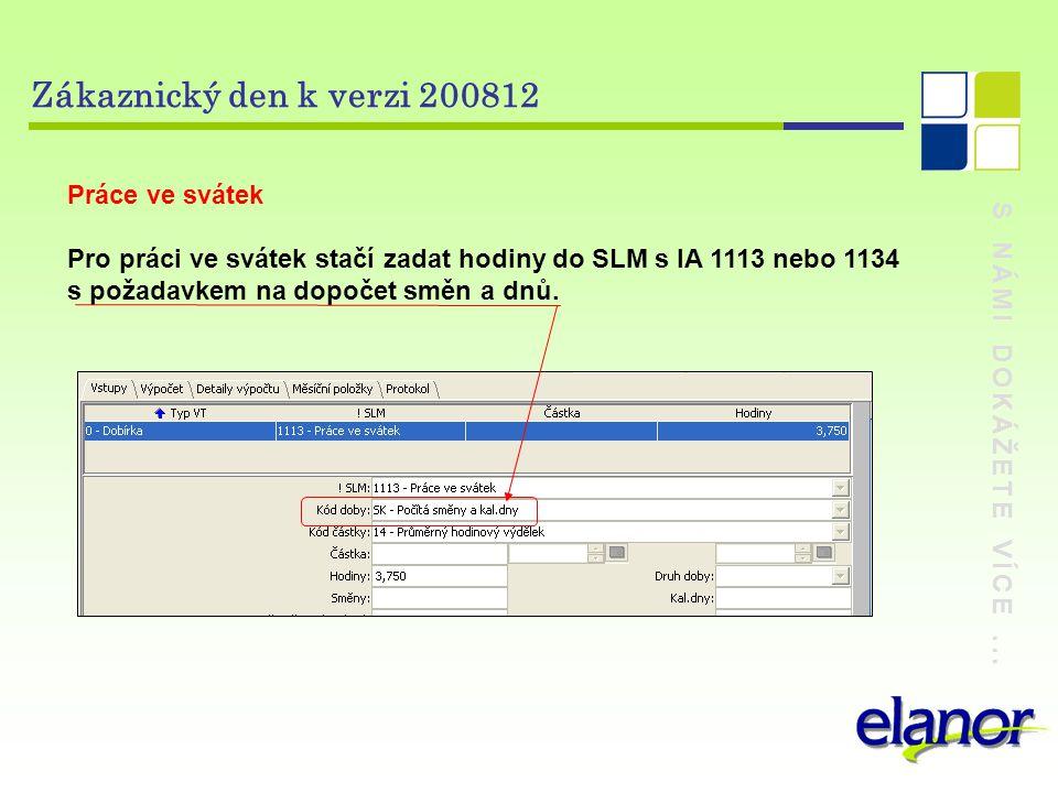 Zákaznický den k verzi 200812 Práce ve svátek S NÁMI DOKÁŽETE VÍCE ...